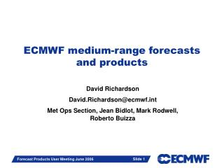 ECMWF medium-range forecasts and products