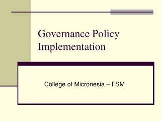 Governance Policy Implementation