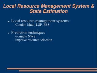 Local Resource Management System &  State Estimation