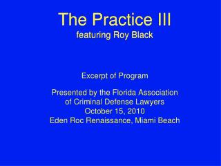 The Practice III featuring Roy Black