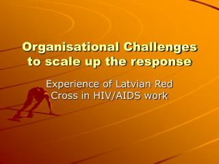 Organisational Challenges to scale up the response