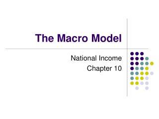 The Macro Model