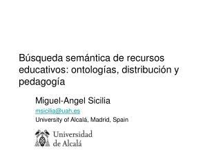 Búsqueda semántica de recursos educativos: ontologías, distribución y pedagogía