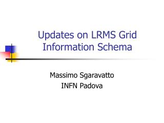 Updates on LRMS Grid Information Schema