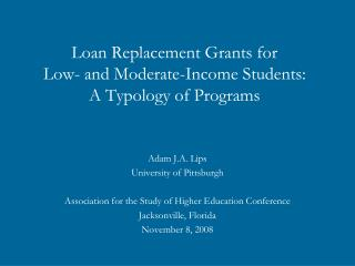 Loan Replacement Grants for  Low- and Moderate-Income Students:  A Typology of Programs