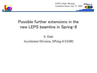 Possible further extensions in the new LEPS beamline in Spring-8