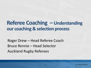 Referee Coaching    Understanding our coaching  selection process
