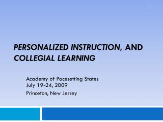 Personalized Instruction , and  Collegial Learning