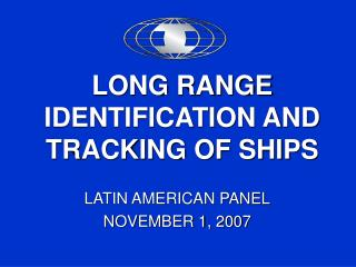 LONG RANGE IDENTIFICATION AND TRACKING OF SHIPS