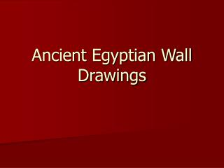 Ancient Egyptian Wall Drawings