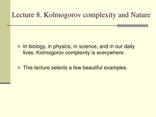 Lecture 8. Kolmogorov complexity and Nature