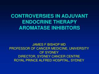 CONTROVERSIES IN ADJUVANT ENDOCRINE THERAPY AROMATASE INHIBITORS