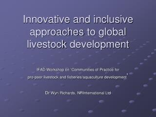 Innovative and inclusive approaches  to global livestock  development