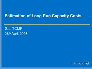Estimation of Long Run Capacity Costs