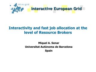 Interactivity and fast job allocation at the level of Resource Brokers