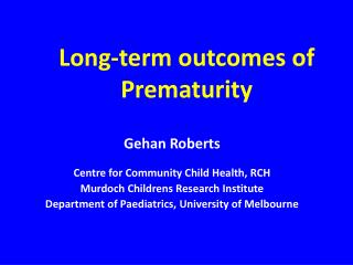 Long-term outcomes of  Prematurity