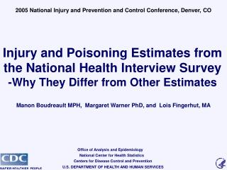Injury and Poisoning Estimates from the National Health Interview Survey -Why They Differ from Other Estimates