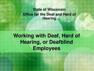 Working with Deaf, Hard of Hearing, or Deafblind Employees