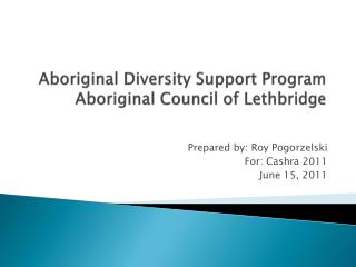 Aboriginal Diversity Support Program Aboriginal Council of Lethbridge