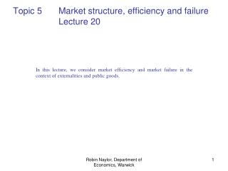 Topic 5 	Market structure, efficiency and failure 		Lecture 20