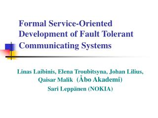 F ormal Service-Oriented Development of Fault Tolerant Communicating Systems