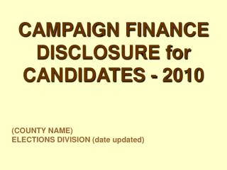 CAMPAIGN FINANCE DISCLOSURE for CANDIDATES - 2010