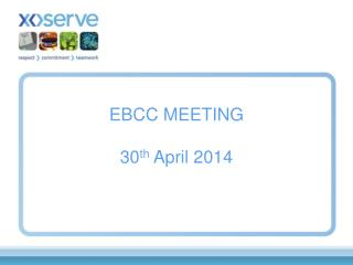 EBCC MEETING  30 th  April 2014