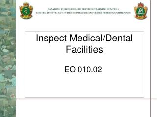 Inspect Medical/Dental Facilities