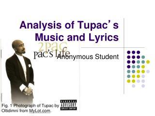 Analysis of Tupac ' s Music and Lyrics