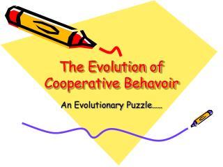 The Evolution of Cooperative Behavoir