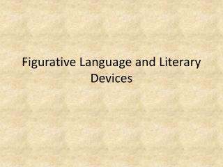 Figurative Language and Literary Devices
