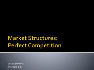 Market Structures: Perfect Competition