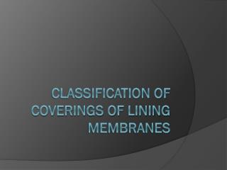 Classification of Coverings of Lining Membranes