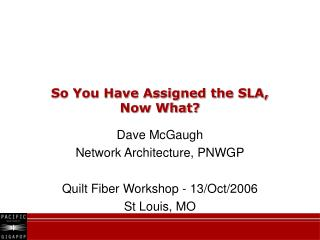 So You Have Assigned the SLA, Now What?