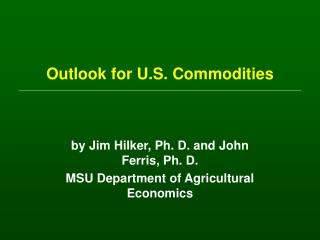 Outlook for U.S. Commodities