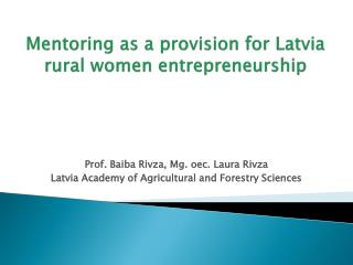 Mentoring as a provision for Latvia rural women entrepreneurship