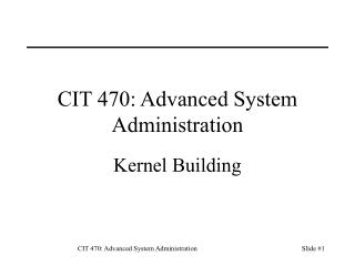 CIT 470: Advanced System Administration