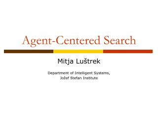 Agent-Centered Search