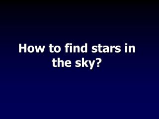 How to find stars in the sky?