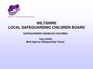 WILTSHIRE LOCAL SAFEGUARDING CHILDREN BOARD