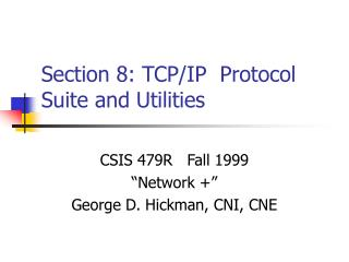 Section 8: TCP/IP  Protocol Suite and Utilities