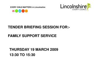 TENDER BRIEFING SESSION FOR:- FAMILY SUPPORT SERVICE
