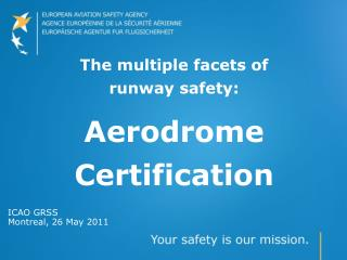 The multiple facets of  runway safety: Aerodrome Certification