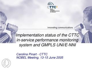 Implementation status of the CTTC in-service performance monitoring system and  GMPLS UNI/E-NNI