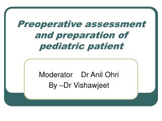 Preoperative assessment and preparation of pediatric patient