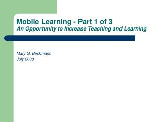 Mobile Learning - Part 1 of 3 An Opportunity to Increase Teaching and Learning
