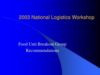 2003 National Logistics Workshop