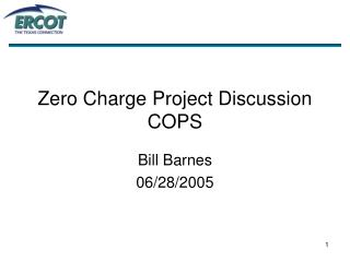 Zero Charge Project Discussion  COPS