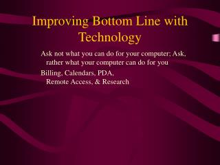 Improving Bottom Line with Technology