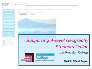 Supporting A-level Geography Students Online …at Kingston College  2004/5 LSDA Q Project